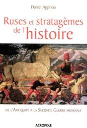 Ruses et stratagèmes de l'histoire de l'antiquité à la seconde guerre mondiale - Intérieur - Format classique