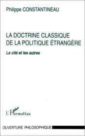 La doctrine classique de la politique étrangère : la cité et les autres - Couverture - Format classique