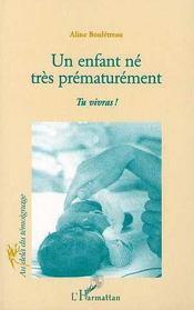 Un enfant né très prématurement ; tu vivras ! - Intérieur - Format classique