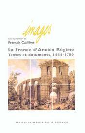 La France D'Ancien Regime ; Textes Et Documents, 1484-1789 - Intérieur - Format classique