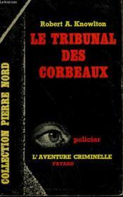 Le Tribunal Des Corbeaux. Collection L'Aventure Criminelle N° 139 - Couverture - Format classique