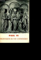 Paul Vi. Profession De Foi Catholique. - Couverture - Format classique
