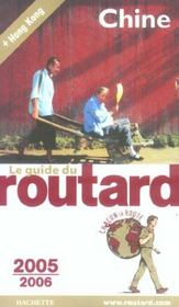 Guide Du Routard ; Chine (édition 2005/2006)  - Collectif