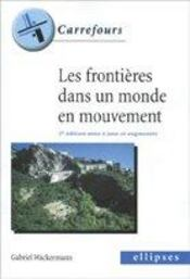 Les Frontieres Dans Un Monde En Mouvement 2e Edition Mise A Jour Et Augmentee - Intérieur - Format classique