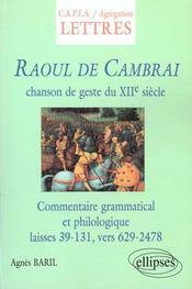Raoul De Cambrai Chanson De Geste Du Xiie Siecle Commentaire Grammatical Et Philologique - Intérieur - Format classique