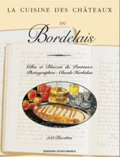 LA CUISINE DES CHATEAUX ; du Bordelais - Couverture - Format classique