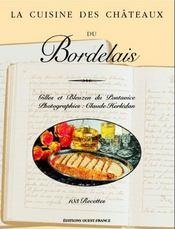 LA CUISINE DES CHATEAUX ; du Bordelais - Intérieur - Format classique