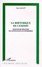 La rhétorique de l'expert ; analyse de discours de consultants en entreprise - Couverture - Format classique