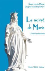 Le secret de Marie ; la prière embrasée - Couverture - Format classique