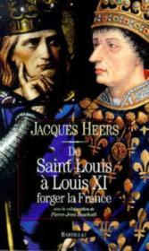 De Saint Louis a Louis XI ; forger la France - Couverture - Format classique