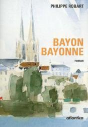 Bayon, bayonne - Couverture - Format classique