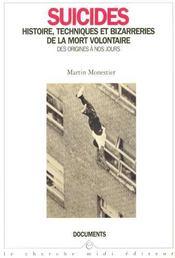 Suicides Histoire, Techniques Et Bizarreries De La Mort Volontaire Des Origines A Nos Jours - Intérieur - Format classique