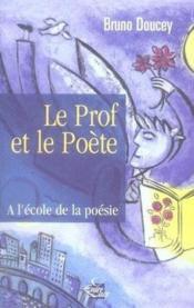 Le prof et le poète ; à l'école de la poésie - Couverture - Format classique