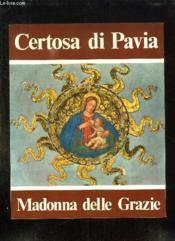Certosa Di Pavia. Madonna Delle Grazie. Texte En Italien. - Couverture - Format classique