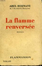 La Flamme Renversee. - Couverture - Format classique