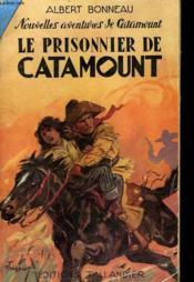 Nouvelles Aventures De Catamount. Le Prisonnier De Catamount - Couverture - Format classique