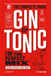 Vente livre :  Gin & tonic, the complete guide for the perfect mix  - Frederic Du Bois