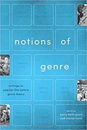 Vente livre :  Notions of genre ; writings on popular film before genre theory  - Collectif - Keith Grant Barry - Malisa Kurtz - Barry Keith Grant