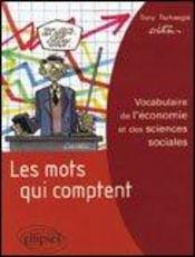 Les Mots Qui Comptent Vocabulaire De L'Economie Et Des Sciences Sociales - Intérieur - Format classique