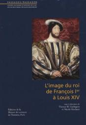 L'image du roi de François Ier à Louis XIV - Couverture - Format classique