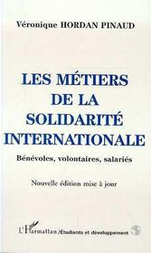 Vente livre :  Les Metiers De La Solidarite Internationale ; Benevoles, Volontaires, Salaries  - Veronique Hordan Pinaud