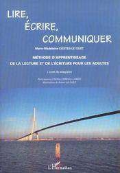 Lire Ecrire Communiquer ; Methode D'Apprentissage De La Lecture Et De L'Ecriture Pour Les Adultes - Intérieur - Format classique