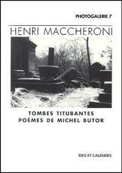 Henri Maccheroni ; tombes titubantes ; poèmes de Michel Butor - Couverture - Format classique