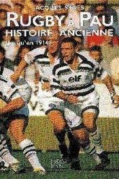 Rugby A Pau Histoire Ancienne (Jusquen 1914) - Couverture - Format classique