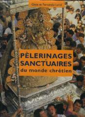 Pèlerinages et sanctuaires du monde chrétien - Couverture - Format classique