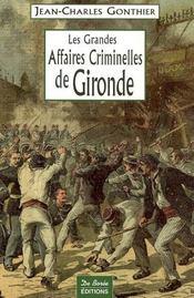 Les grandes affaires criminelles de gironde - Intérieur - Format classique