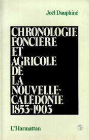 Chronologie foncière et agricole de la Nouvelle-Calédonie 1853-1903 - Couverture - Format classique