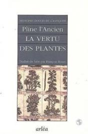 La Vertu Des Plantes. Medecines Douces De L'Antiquite - Couverture - Format classique