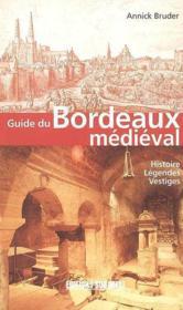 Guide Du Bordeaux Medieval - Couverture - Format classique