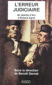 L'Erreur Judiciaire ; De Jeanne D'Arc A Roland Agret - Intérieur - Format classique