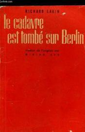 Le Cadavre Est Tombe Sur Berlin - Couverture - Format classique