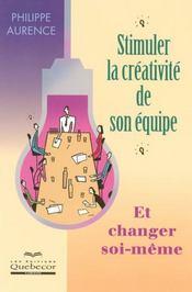 Stimuler La Creativite De Son Equipe Et Changer Soi-Meme - Intérieur - Format classique