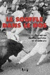 Le Souffle Dans Le Dos Encierros De Pampelune Et Dailleurs - Couverture - Format classique