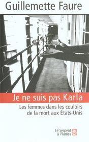 Je Ne Suis Pas Karla ; Les Femmes Dans Les Couloirs De La Mort Aux Etats-Unis - Intérieur - Format classique