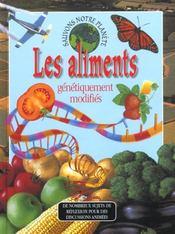 Sauvons la planete ; les aliments genetiquement modifies - Intérieur - Format classique