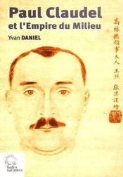 Paul Claudel Et L'Empire Du Milieu - Couverture - Format classique