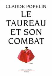 Le Taureau Et Son Combat - Couverture - Format classique