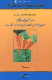 Babylone ou concept du potager - Couverture - Format classique