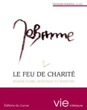 Le feu de charité ; Jeanne d'Arc mystique et martyre - Couverture - Format classique
