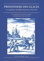 Prisonniers Des Glaces. Les Expeditions De Willem Barentsz - Couverture - Format classique