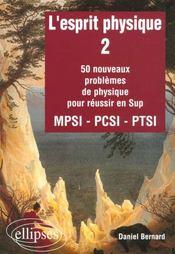 L'Esprit Physique 2 50 Nouveaux Problemes De Physique Pour Reussir En Sup Mpsi-Pcsi-Ptsi - Intérieur - Format classique