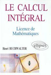 Le Calcul Integral Licence De Mathematiques - Intérieur - Format classique