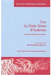 Lire la petite sirene d'andersen. interroger la litterature autrement - Couverture - Format classique