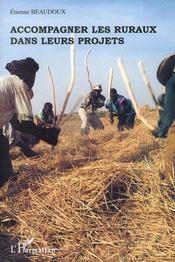 Accompagner Les Ruraux Dans Leurs Projets ; Orientations Methodologiques A Partir De Situations En Afrique Subsaharienne - Intérieur - Format classique