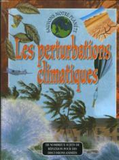 Sauvons la planete ; les perturbations climatiques - Couverture - Format classique