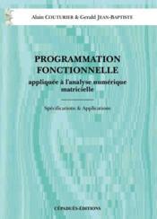Programation fonctionnelle ; appliquee a l'analyse numerique matricielle - Couverture - Format classique